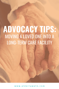 Advocacy Moving a Loved One to Long-Term Care