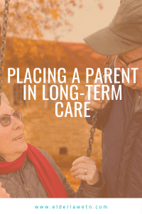 Placing a Parent in Long-Term Care
