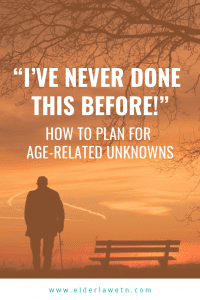Plan for Age-Related Unknowns